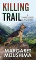 Go to record Killing Trail : a Timber Creek K-9 Mystery