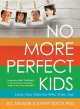 Go to record No more perfect kids : love your kids for who they are