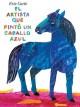 Go to record El artista que pinto un caballo azul