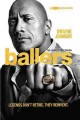 Go to record Ballers. The complete first season