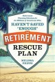 Go to record The retirement rescue plan : retirement planning solutions...