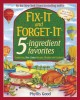 Go to record Fix-it and forget-it 5-ingredient favorites : comforting s...