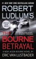 Go to record Robert Ludlum's the Bourne betrayal : a new Jason Bourne n...