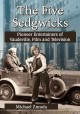 Go to record The five Sedgwicks : pioneer entertainers of Vaudeville, f...
