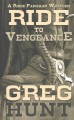 Go to record Ride to vengeance : a Ridge Parkman western