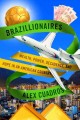 Go to record Brazillionaires : wealth, power, decadence, and hope in an...