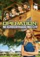 Go to record Operation: neighborhood watch!