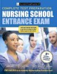 Go to record Nursing school entrance exam : your guide to passing the t...
