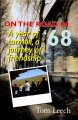 Go to record On the road in '68 : a year of turmoil, a journey of frien...