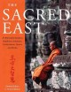 Go to record The sacred East : an illustrated guide to Buddhism, Hindui...