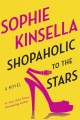 Go to record Shopaholic to the Stars : a novel