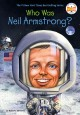 Go to record Who Was Neil Armstrong?