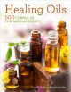 Go to record Healing oils : 500 formulas for aromatherapy