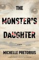 Go to record The monster's daughter : a novel
