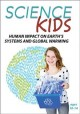Go to record Science kids. Human impact on Earth's systems and global w...