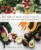 Go to record Nutrition stripped : whole-food recipes made deliciously s...
