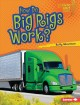 Go to record How do big rigs work?