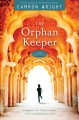 Go to record The orphan keeper : a novel, based on a true story