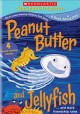 Go to record Peanut Butter and Jellyfish : and more friendship tales