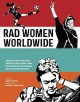 Go to record Rad women worldwide : artists and athletes, pirates and pu...