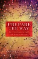 Go to record Prepare the way : cultivating a heart for God in Advent
