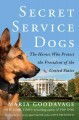 Go to record Secret service dogs : the heroes who protect the President...