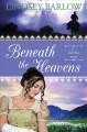 Go to record Beneath the heavens : a novel