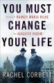 Go to record You must change your life : the story of Rainer Maria Rilk...