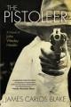 Go to record The pistoleer : a novel of John Wesley Hardin