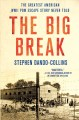 Go to record The big break : the greatest American WWII POW escape stor...