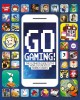 Go to record Go gaming! : the ultimate guide to the world's greatest mo...