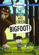 Go to record The boy who cried Bigfoot!