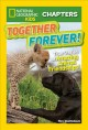 Go to record Together forever! : true stories of amazing animal friends...