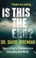 Go to record People are asking-- Is this the end? : signs of God's prov...