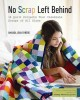 Go to record No scrap left behind : 16 quilt projects that celebrate sc...