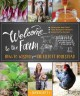 Go to record Welcome to the farm : how-to wisdom from the Elliott homes...