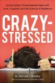 Go to record Crazy-stressed : saving today's overwhelmed teens with lov...