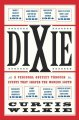 Go to record Dixie : a personal odyssey through events that shaped the ...