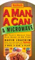 Go to record A man, a can, a microwave : 50 tasty meals you can nuke in...