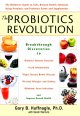 Go to record The probiotics revolution : the definitive guide to safe, ...