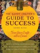 Go to record The savvy crafter's guide to success : turn your crafts in...