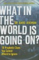 Go to record What in the world is going on? : 10 prophetic clues you ca...