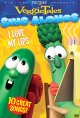 Go to record VeggieTales sing alongs. /  I love my lips