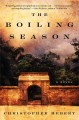Go to record The boiling season : a novel