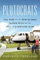 Go to record Plutocrats : the rise of the new global super-rich and the...