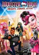 Go to record Monster High. Frights, camera, action!