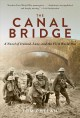 Go to record The canal bridge : a novel of Ireland, love, and the First...