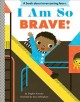 Go to record I am so brave! : a book about overcoming fears