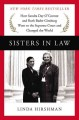 Go to record Sisters in law : how Sandra Day O'Connor and Ruth Bader Gi...