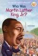 Go to record Who was Martin Luther King, Jr.?